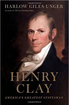 Henry Clay: America's Greatest Statesman