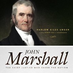 John Marshall The Chief Justice Who Saved the Nation