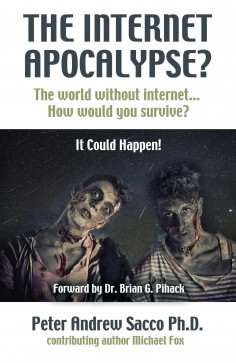 The Internet Apocalypse: The world without internet… How would you survive?