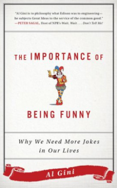 Al Gini's THE IMPORTANCE OF BEING FUNNY and the Connection Between Freedom and Creativity