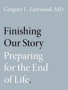 Finishing Our Story: Preparing for the End of Life