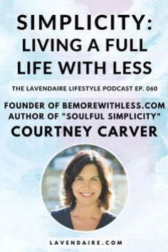Courtney Carver author  Soulful Simplicity: How Living with Less Can Lead to So Much More.