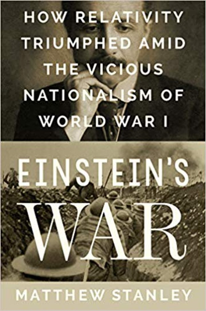 Einstein's War: How Relativity Triumphed Amid the Vicious Nationalism of World War I