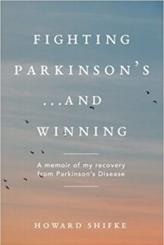 Fighting Parkinson's…and Winning: A memoir of my recovery from Parkinson's Disease